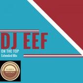 On the Top (Extended Mix) de DJ Eef