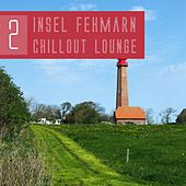 Insel Fehmarn Chillout Lounge, Vol. 2 by Various Artists