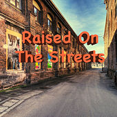 Raised On The Streets de Various Artists
