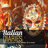 Italian Diaries: Best Italian Folk Music Playlist de Various Artists