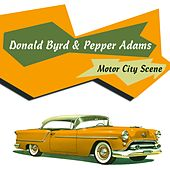 Donald Byrd & Pepper Adams: Motor City Scene by Donald Byrd