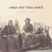 Lonely East Texas Nights - Single de Whiskey Myers