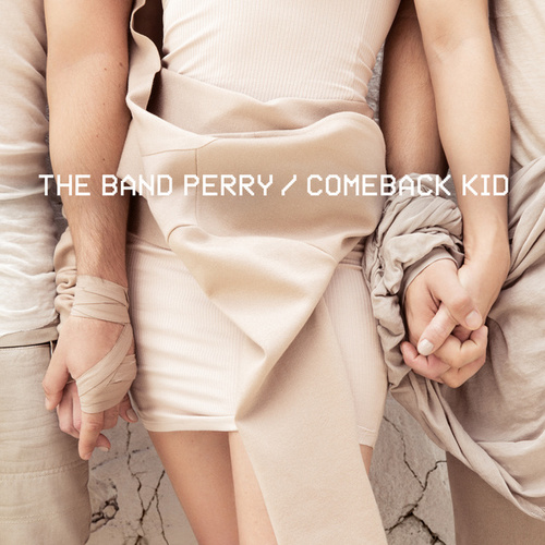 Comeback Kid by The Band Perry