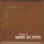 The Best of Squirrel Nut Zippers de Squirrel Nut Zippers
