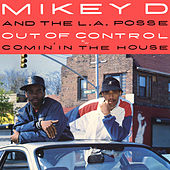 Out of Control / Comin' in the House von Mikey D & The LA Posse
