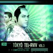 Tokyo Tel Aviv Vol.3 - By Dj Ziki von Various Artists