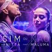 Sim ou não (Participação especial Maluma) de Anitta