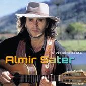 O Violeiro Canta de Almir Sater