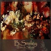 Touch Stone von B.Smiley