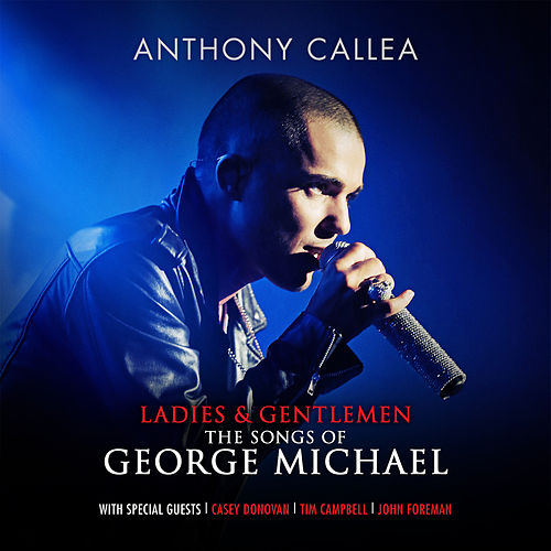 Ladies & Gentlemen The Songs Of George Michael (Deluxe Version) de Anthony Callea