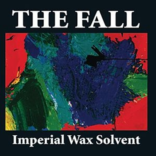 Imperial Wax Solvent by The Fall