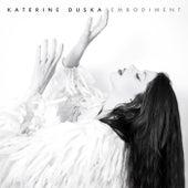Embodiment von Katerine Duska