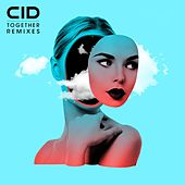 Together (Remixes) von Cid