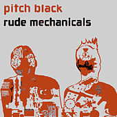 Rude Mechanicals EP by Pitch Black