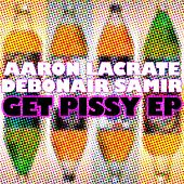 Get Pissy EP de Aaron LaCrate