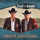 Corridos Pa' La Raza Acelerada by Voces Del Rancho