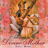 Adorations To Divine Mother von Yogi Hari