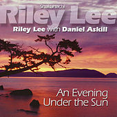 An Evening Under The Sun by Riley Lee