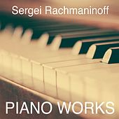 Sergei Rachmaninoff: Piano Works by Various Artists