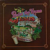Praise the Name of Jesus by Scripture In Song
