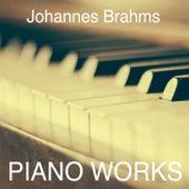 Brahms: Piano Works von Various Artists