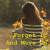Forget It And Move On by Various Artists