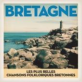 Bretagne: Les plus belles chansons folkloriques bretonnes de Various Artists