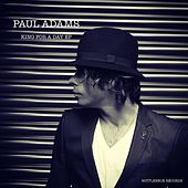 King for A Day EP by Paul Adams
