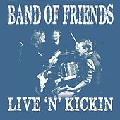 Live 'n' Kickin by Band Of Friends