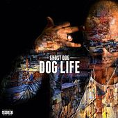 Dog Life by Ghost Dog