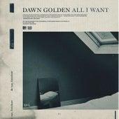 All I Want de Dawn Golden
