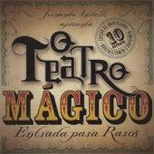 Entrada para Raros (10th Anniversary Edition) de Teatro Mágico