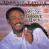 Gotta Get The Groove Back von Johnnie Taylor