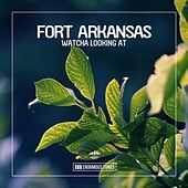 Watcha Looking at EP de Fort Arkansas