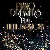 Piano Dreamers Play Fifth Harmony by Piano Dreamers