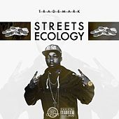 Streets Ecology by Trademark