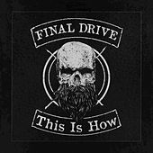 This Is How by Final Drive