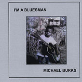 I'm a Bluesman by Michael Burks