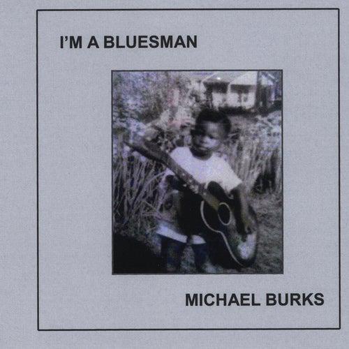 I'm a Bluesman by Michael Burks