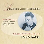 Leivonen lumimyrskyssä: Celebrating the Music of Toivo Kärki (Remastered Expanded Edition) by Various Artists