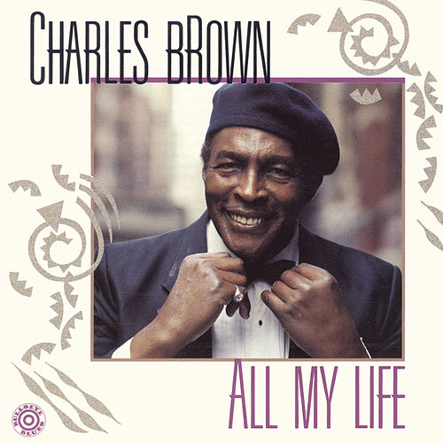 All My Life by Charles Brown