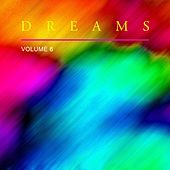 Dreams, Vol. 6 by Various Artists