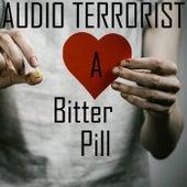 A Bitter Pill de Audio Terrorist