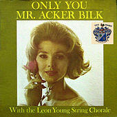 Only You by Acker Bilk