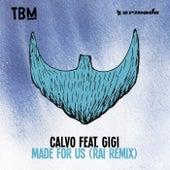 Made For Us (RAI Remix) van Calvo