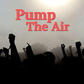 Pump The Air de Various Artists