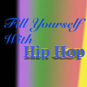 Fill Yourself With Hip Hop by Various Artists