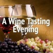 A Wine Tasting Evening von Various Artists