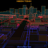Life in a Neon Town by Neon Town