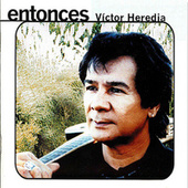 Entonces by Victor Heredia